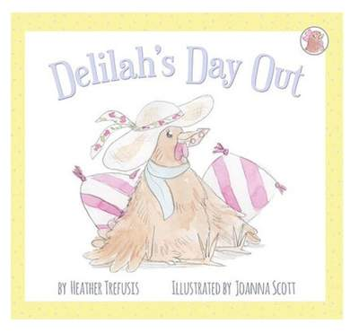 Four Little Hens - Delilah's Day Out